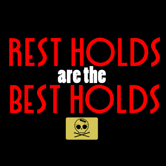 Rest Holds are the Best Holds